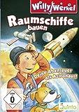 Willy Werkel - Raumschiffe bauen. Deine Abenteuer als Astronaut!