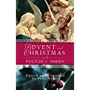 Advent and Christmas with Fulton J. Sheen: Daily Scripture and Prayers Together with Sheen's Own Words (Advent and Christmas Wisdom)