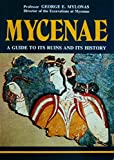 Mycenae: A guide to its ruins and its history