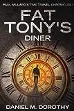 Paul Millard's Time Travel Chronicles I - Fat Tony's Diner (Volume 1)