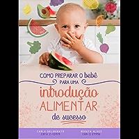 Como preparar o bebê para uma introdução alimentar de sucesso