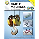 Simple Machines, Grades 6 - 12: Force, Motion, and Energy (Expanding Science Skills Series)