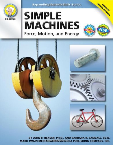 Simple Machines, Grades 6 - 12: Force, Motion, and Energy (Expanding Science Skills (Pet Machine Series)