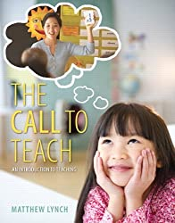 The Call to Teach: An Introduction to Teaching, Enhanced Pearson eText with Loose-Leaf Version -- Access Card Package by Lynch, Matthew (January 22, 2014) Loose Leaf