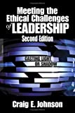 img - for Meeting the Ethical Challenges of Leadership: Casting Light or Shadow:2nd (Second) edition book / textbook / text book