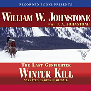 Winter Kill: The Last Gunfighter Audiobook
