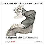 Cuentos del azar y del amor [Tales of Chance and Love] | Miguel de Unamuno