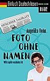 Einfach Deutsch lesen: Foto ohne Namen - Kurzroman - Niveau: mittelschwer - With English vocabulary list (German Edition)