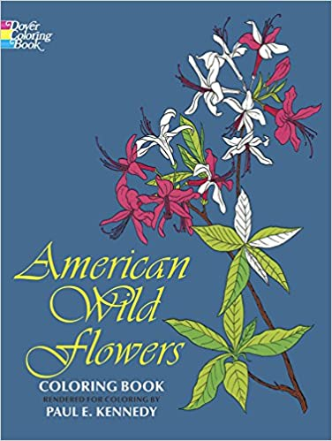 The Sweetness And Diversity Of Americas Preferred Wildflowers Naming Finding All Species This Most Original E Book Is Meant For Coloring