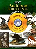 120 Audubon Bird Prints (Dover Electronic Clip Art) (CD-ROM and Book)