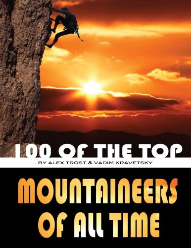Download 100 of the Top Mountaineers of All Time pdf