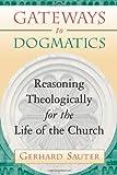 Gateways to Dogmatics, Gerhard Sauter, 0802847005