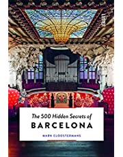 The 500 Hidden Secrets of Barcelona - Updated and Revised