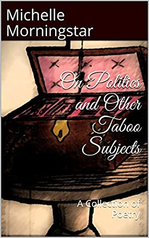 On Politics and Other Taboo Subjects: A Collection of Poetry (Taboo Subjects)