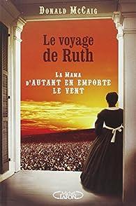 Le voyage de Ruth par Donald McCaig