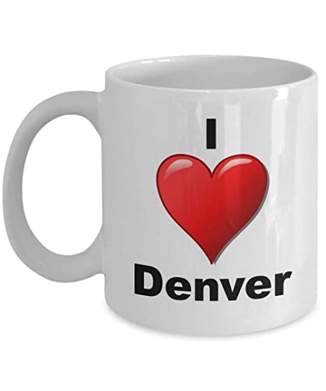 Funny Coffee Mug Gift I Love Denver My Favorite Place Statement ...