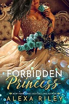 Forbidden Princess (Princess Series Book 4) by [Riley, Alexa]