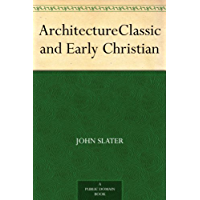ArchitectureClassic and Early Christian (English Edition)
