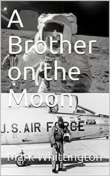 A Brother on the Moon by [Whittington, Mark]