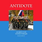 Antidote: A Robert Cook Mystery Thriller | John Patrick Lonergan
