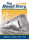 The Rexall Story: A History of Genius and Neglect, Mickey C. Smith, 078902473X