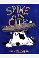 Spike in the City Hardcover