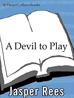 A Devil to Play: One Man's Year-Long Quest to Master the Orchestra's Most Difficult Instrument by [Rees, Jasper]