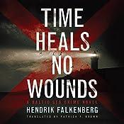 Time Heals No Wounds: A Baltic Sea Crime Novel, Book 1 | Hendrik Falkenberg, Patrick F. Brown - translator