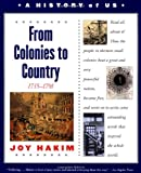 A History of US: Book 3: From Colonies to Country 1735-1791 (History of Us, 3)