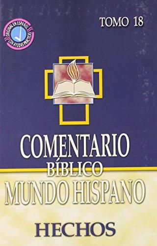 Comentario Biblico Mundo Hispano- Tomo 18- Hechos (Spanish Edition) [Varios Autores] (Tapa Dura)