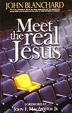 Meet the Real Jesus, John Blanchard, 0852344996