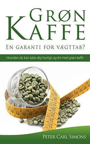 Grøn Kaffe - En garanti for vægttab? (Danish Edition)