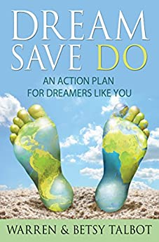 Dream Save Do: An Action Plan for Dreamers Like You (The Best is Yet to Come Book 1) by [Talbot, Betsy, Talbot, Warren]