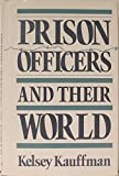 img - for Prison Officers and Their World book / textbook / text book