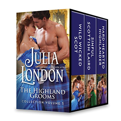 The Highland Grooms Collection Volume 1: Wild Wicked Scot\Sinful Scottish Laird\Hard-Hearted Highlander