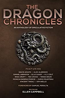 The Dragon Chronicles (Future Chronicles Book 3) by [Arenson, Daniel, Peralta, Samuel, Casey, Elle, Adams, David, Trigili, Vincent, Pierce, Monica Enderle, Colt, K.J., Wells, Kim, Edun, Terah, Albrinck, Alex , Cross, Ted, Croft, Nina , Pourteau, Chris]