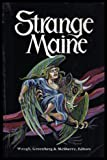Strange Maine, Charles G. Waugh, Martin Harry Greenberg, 0912769106