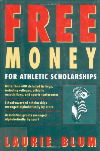 Free Money for Athletic Scholarships (A HENRY HOLT REFERENCE BOOK)