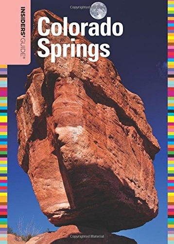 Insiders' Guide® to Colorado Springs (Insiders' Guide Series) (Colorado Springs America Co Bank Of)