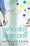 Who Do I Lean On? (Yada Yada House of Hope)