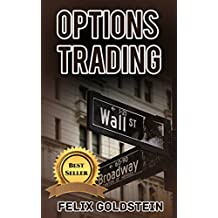 Options Trading: Definitive Beginner's Guide to Mastering Options Trading, Binary Trading, and Stock Market Investing Like a Pro (Options Trading 101, ... 101, Stock Market Investing Guide,)