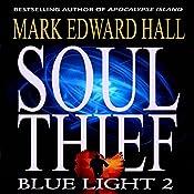 Soul Thief: Blue Light Series, Book 2 | Mark Edward Hall
