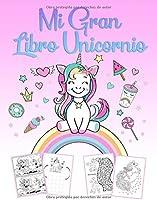 Mi Gran Libro Unicornio: Un Maravilloso Libro De