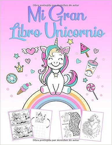 Mi Gran Libro Unicornio: Un maravilloso libro de jugadas y un libro de colorear para unicornios