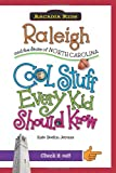 Raleigh and the State of North Carolina, Kate Boehm Jerome, 1439600961