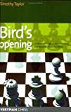 Bird's Opening: Detailed Coverage Of An Underrated And Dynamic Choice For White (everyman Chess)-Timothy Taylor
