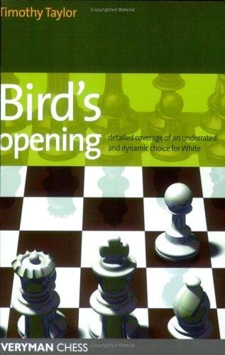 (Bird's Opening: Detailed Coverage of an Underrated and Dynamic Choice for White (Everyman Chess))