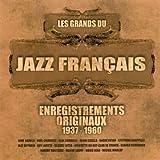 Les Grands du jazz français - Enregistrements originaux 1937-1960 - 2 CD