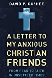 img - for A Letter to My Anxious Christian Friends book / textbook / text book