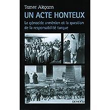 UN ACTE HONTEUX : LE GÉNOCIDE ARMÉNIEN ET LA QUESTION DE LA RESPONSABILITÉ TURQUE